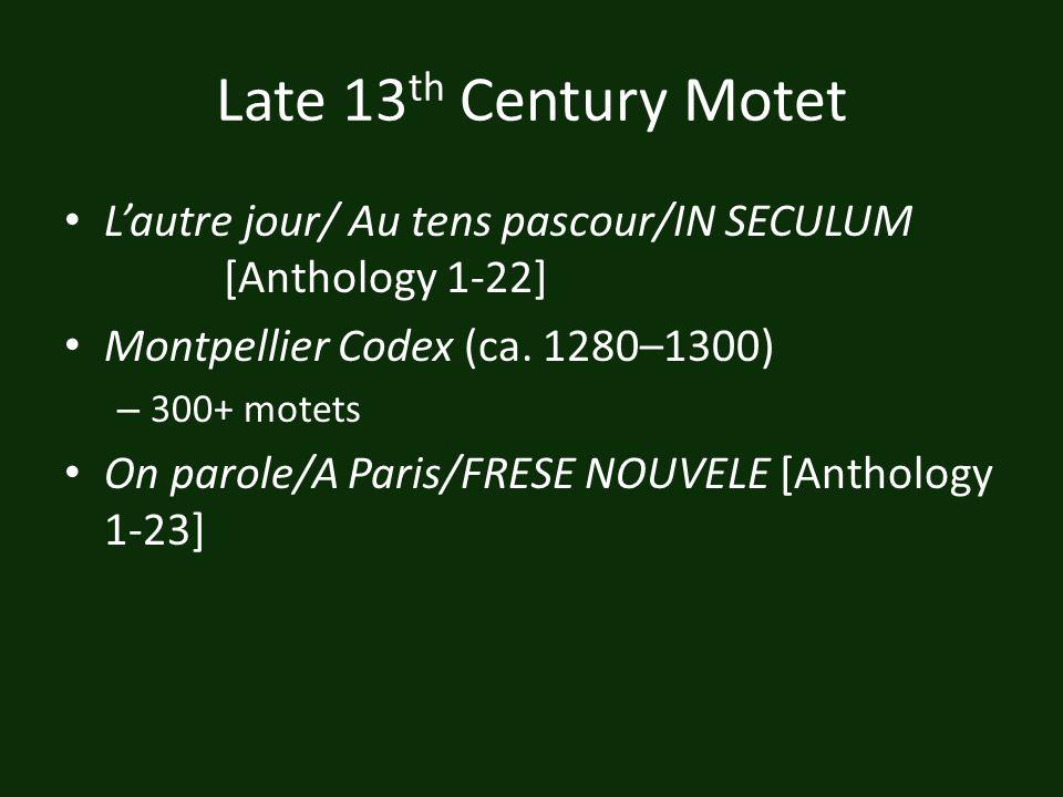 Late 13th Century Motet L'autre jour/ Au tens pascour/IN SECULUM [Anthology 1-22] Montpellier Codex (ca. 1280–1300)